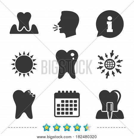 Dental care icons. Caries tooth sign. Tooth endosseous implant symbol. Parodontosis gingivitis sign. Information, go to web and calendar icons. Sun and loud speak symbol. Vector