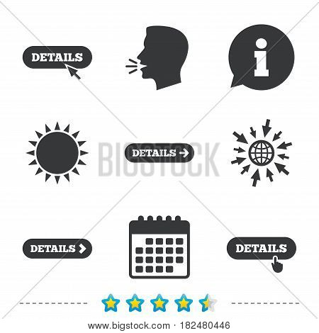 Details with arrow icon. More symbol with mouse and hand cursor pointer sign symbols. Information, go to web and calendar icons. Sun and loud speak symbol. Vector