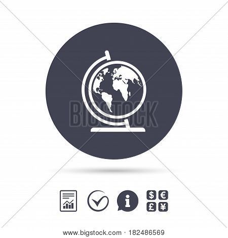 Globe sign icon. World map geography symbol. Globe on stand for studying. Report document, information and check tick icons. Currency exchange. Vector