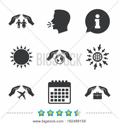 Hands insurance icons. Human life insurance symbols. Travel flight baggage symbol. World globe sign. Information, go to web and calendar icons. Sun and loud speak symbol. Vector