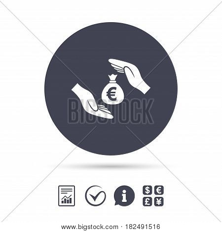 Protection money bag sign icon. Hands protect cash in Euro symbol. Money or savings insurance. Report document, information and check tick icons. Currency exchange. Vector
