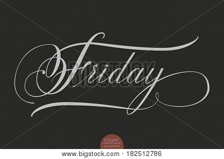 Hand drawn lettering Friday. Elegant modern handwritten calligraphy. Vector Ink illustration. Typography poster on dark background. For cards, invitations, prints etc.