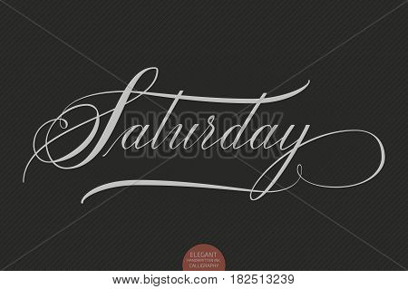 Hand drawn lettering Saturday. Elegant modern handwritten calligraphy. Vector Ink illustration. Typography poster on dark background. For cards, invitations, prints etc.