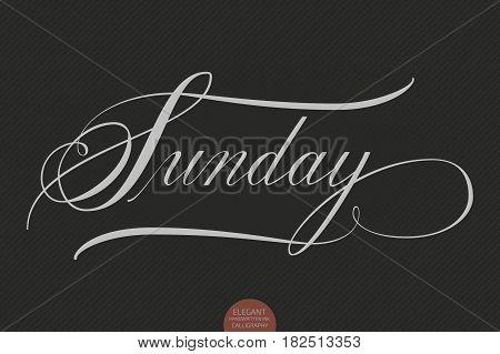 Hand drawn lettering Sunday. Elegant modern handwritten calligraphy. Vector Ink illustration. Typography poster on dark background. For cards, invitations, prints etc.