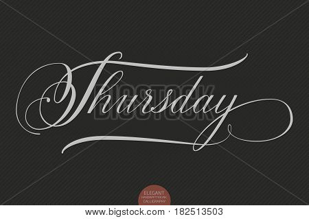 Hand drawn lettering Thursday. Elegant modern handwritten calligraphy. Vector Ink illustration. Typography poster on dark background. For cards, invitations, prints etc.