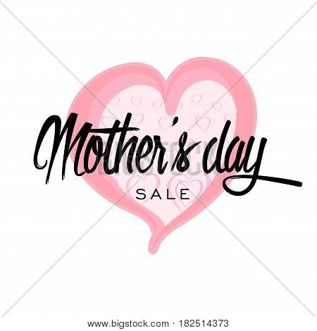 Happy Mother's Day Sale Greeting Card. Lettering Calligraphy Inscription On Heart Vector Illustratio