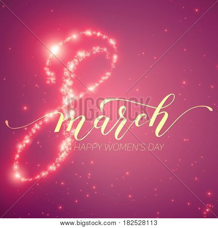 8 March International Women's Day greeting card. Modern handwritten lettering 8 March. Happy women's day. Tender vector illustration with sparkles.