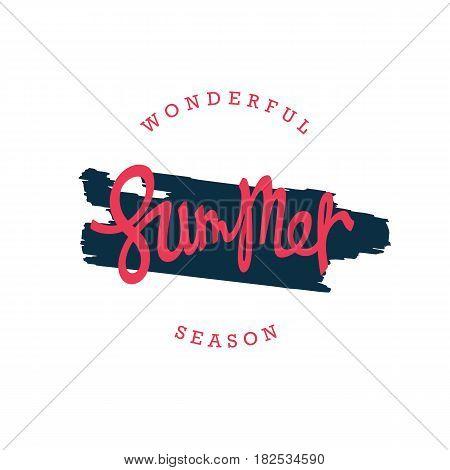 Wonderful Summer Season. Paintbrush smear and author's lettering. Simple creative label design. Vector EPS 8