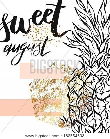 Hand drawn abstract vector card template with pineapplegold glitter and sweet august lettering phase.Goldpastelblack and white colors.Design for save the dateweddingbirthday.