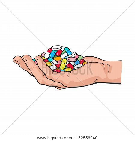 Side view hand holding pile, handful of colorful pills, tablets, medicine, sketch style vector illustration on white background. Drawing of hand holding many pills, medicine in open palm, side view
