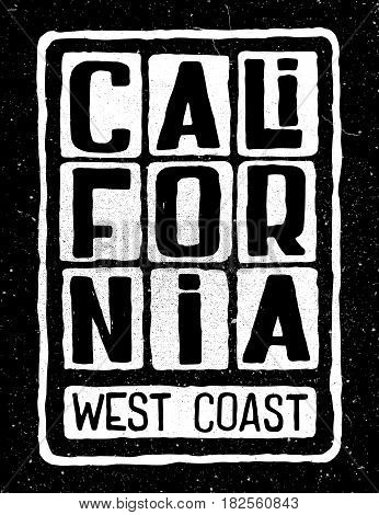 Grunge retro poster with inscription California west coast. Typography design for t-shirt, poster, flyer and other print.