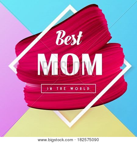 Best Mom in the world Spring banner. Mothers day abstract elegant background. Vector illustration