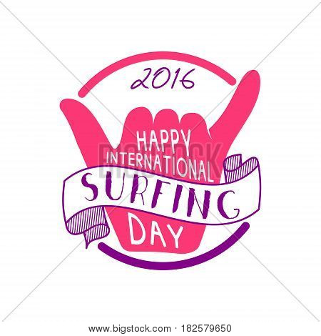 Summer international surfing day 2016 tattoo design. Vacation typography print emblem. Surfer party with surfing symbol - shaka. Best for web design, tee, print on t-shirt. Surf emblem design