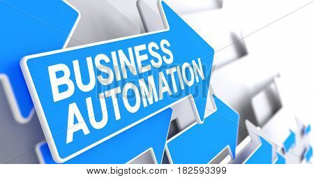 Business Automation - Blue Pointer with a Inscription Indicates the Direction of Movement. Business Automation, Message on Blue Cursor. 3D Render.