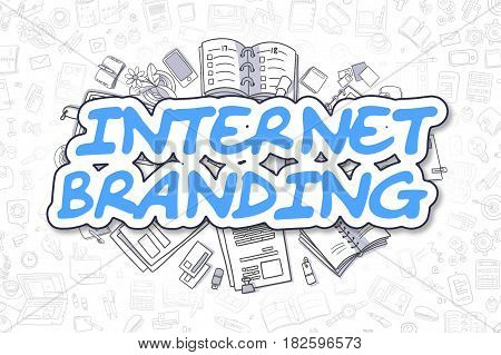 Internet Branding - Sketch Business Illustration. Blue Hand Drawn Inscription Internet Branding Surrounded by Stationery. Doodle Design Elements.