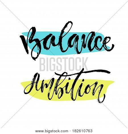 Vector inspirational calligraphy. Balance and ambition words for Modern print and t-shirt design