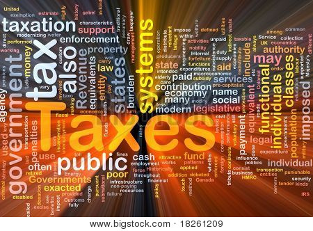 Background concept wordcloud illustration of taxes glowing light poster