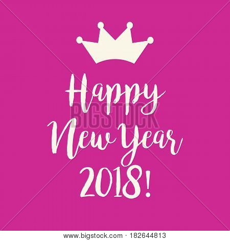 Cute simple pink Happy New Year 2018 greeting card with a crown.