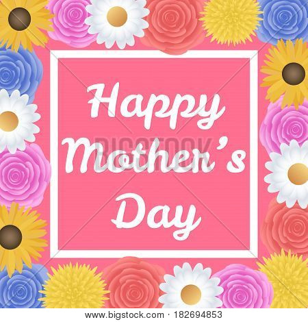 Happy Mothers Day background with beautiful colorful flower. Vector illustration.
