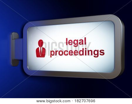 Law concept: Legal Proceedings and Business Man on advertising billboard background, 3D rendering