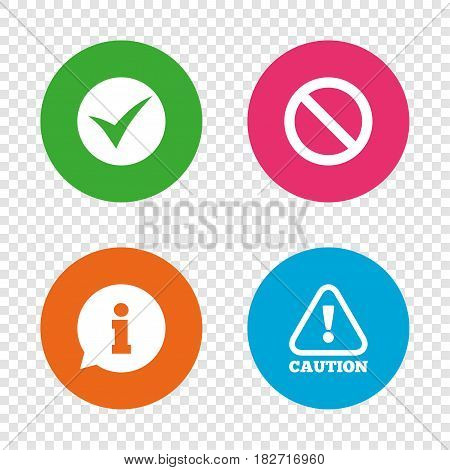 Information icons. Stop prohibition and attention caution signs. Approved check mark symbol. Round buttons on transparent background. Vector