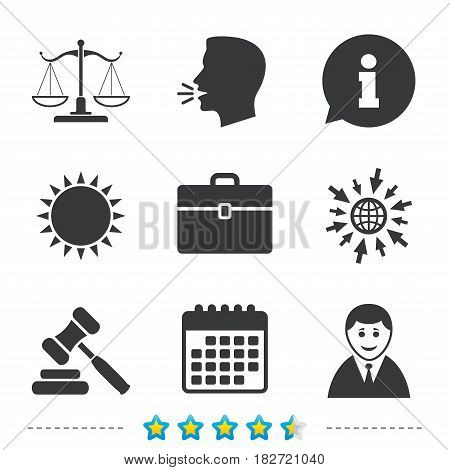 Scales of Justice icon. Client or Lawyer symbol. Auction hammer sign. Law judge gavel. Court of law. Information, go to web and calendar icons. Sun and loud speak symbol. Vector