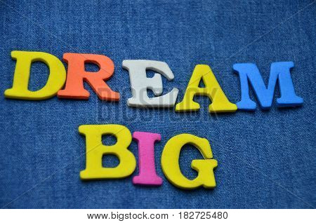 word dream big on a  abstract colorful background
