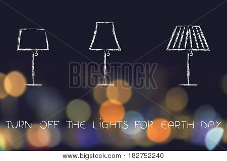 turn off the lights for Earth Day illustration with series of lamps on city lights bokeh background