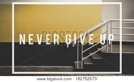 never give up quote overlay
