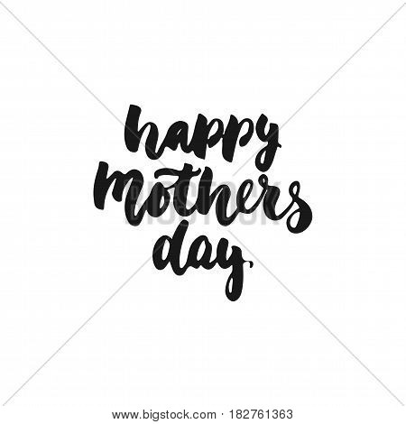 Happy Mother's Day - hand drawn lettering phrase isolated on the white background. Fun brush ink inscription for photo overlays greeting card or t-shirt print poster design