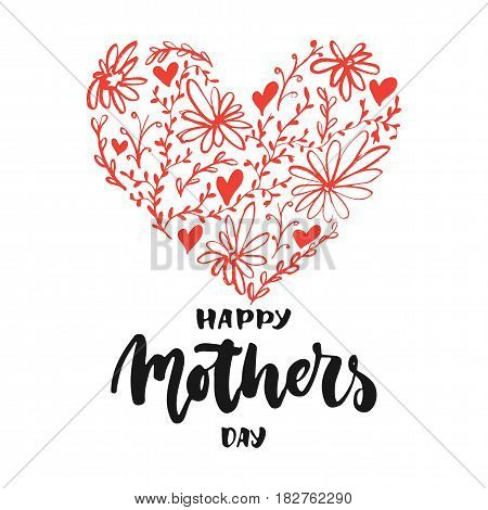 Happy Mother's Day - hand drawn lettering phrase with red flower heart isolated on the white background. Fun brush ink inscription for photo overlays, greeting card or t-shirt print, poster design