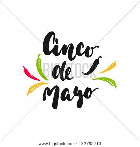 Cinco de Mayo mexican hand drawn lettering phrase with jalapeno isolated on the white background. Fun brush ink inscription for photo overlays, greeting card or t-shirt print, poster design