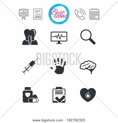 Presentation, report and calendar signs. Medicine, medical health and diagnosis icons. Blood, syringe injection and neurology signs. Tooth implant, magnifier symbols. Classic simple flat web icons
