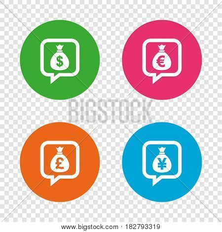 Money bag icons. Dollar, Euro, Pound and Yen speech bubbles symbols. USD, EUR, GBP and JPY currency signs. Round buttons on transparent background. Vector