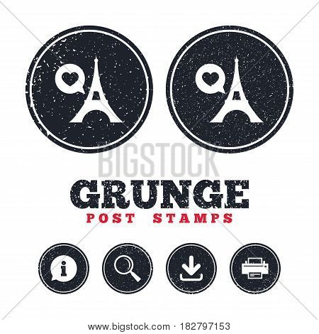 Grunge post stamps. Eiffel tower icon. Paris symbol. Speech bubble with heart sign. Information, download and printer signs. Aged texture web buttons. Vector