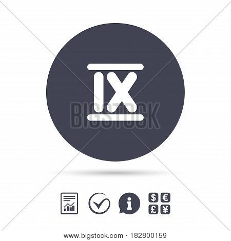 Roman numeral nine sign icon. Roman number nine symbol. Report document, information and check tick icons. Currency exchange. Vector