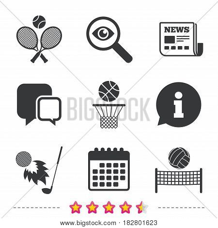 Tennis rackets with ball. Basketball basket. Volleyball net with ball. Golf fireball sign. Sport icons. Newspaper, information and calendar icons. Investigate magnifier, chat symbol. Vector