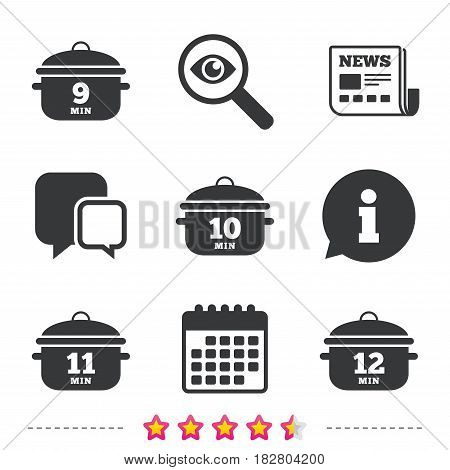 Cooking pan icons. Boil 9, 10, 11 and 12 minutes signs. Stew food symbol. Newspaper, information and calendar icons. Investigate magnifier, chat symbol. Vector