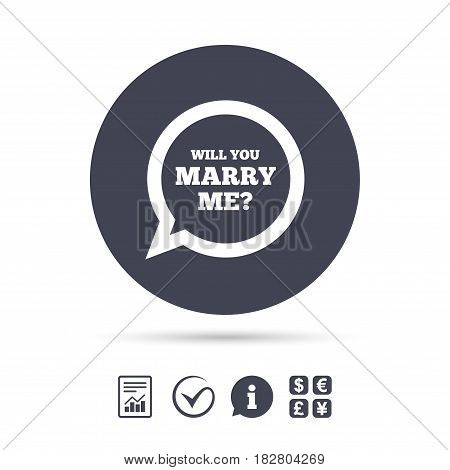 Will you marry me speech bubble sign icon. Engagement symbol. Report document, information and check tick icons. Currency exchange. Vector