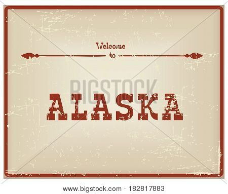 Vintage card Welcome to Alaska. Old classic style.