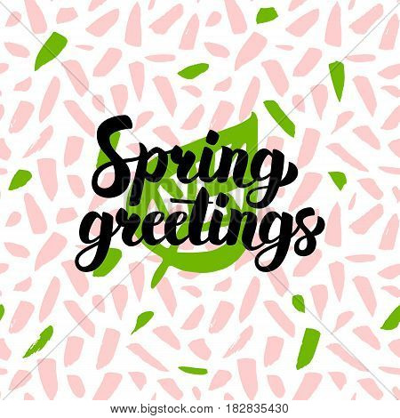 Spring Greetings Handwritten Card. Vector Illustration of Nature Seasonal Postcard with Calligraphy.