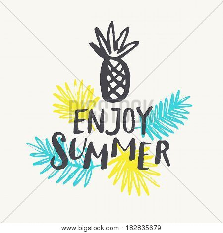 Enjoy summer. Modern hand drawn lettering phrase. Calligraphy brush and ink. Handwritten inscriptions and quotes for layout and template. Vector illustration of text with pineapple