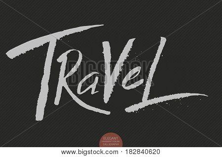 Hand drawn lettering - Travel. Elegant modern handwritten tourism calligraphy. Vector Ink illustration. Typography poster on dark background. For cards, invitations, prints etc.