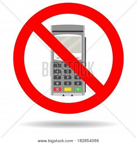 Ban credit card payment. Forbid transaction finance with terminal card. Vector illustration