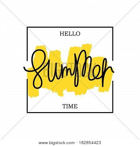 Hello Summer Time. Paintbrush smear and author's lettering in square frame. Simple creative design elements. Vector EPS 8