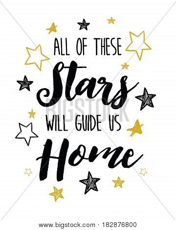 All of these Stars will Guide us home Calligraphy Vector Typography Design Music Lyrics poster with hand drawn gold and black stars