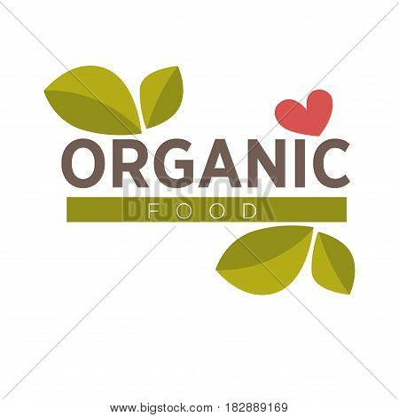 Organic food logo design with green leaves and red heart vector illustration isolated on white. Sticker for vegetarian food products in flat style. Logotype for healthy meal promotion, vegan template