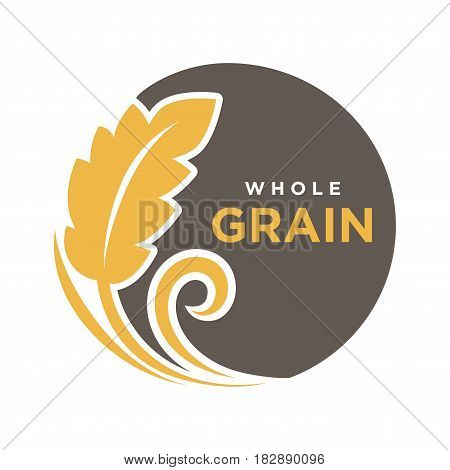 Whole grain round logo with ears of wheat symbol isolated on white. Fresh yellow grain with text logotype written on black circle vector illustration in flat design. Advertisement bread label