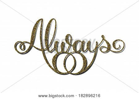 Gold glitter word 'Always' with wedding rings. Handmade unique wedding romantic silhouette. A picture is suitable for printing, engraving, laser cutting paper, wood, metal, stencil manufacturing.