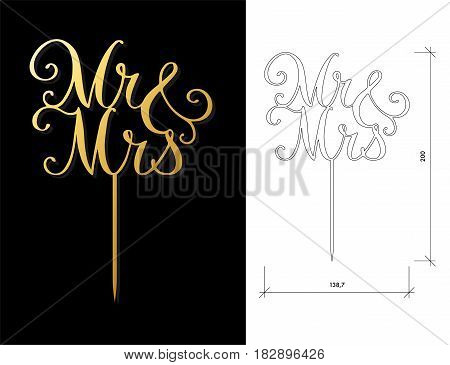 Die cut Cake Topper. Laser cut vector words 'Mr and Mrs'. Cutout handmade silhouette for unique wedding decor. The table sign is suitable for way to top of cake in wedding, engagement, or anniversary
